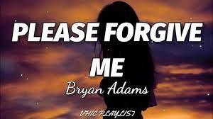 Bryan Adams - Please Forgive Me Lyrics